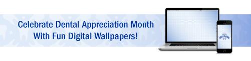 Celebrate Dental Appreciation Month with Fun Digital Wallpaper